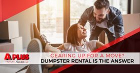 Gearing Up for a Move? Dumpster Rental Is the Answer