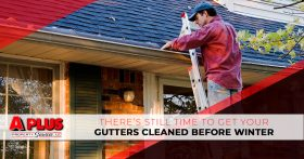 There's Still Time to Get Your Gutters Cleaned Before Winter